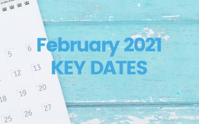 February 2021 – Key Dates
